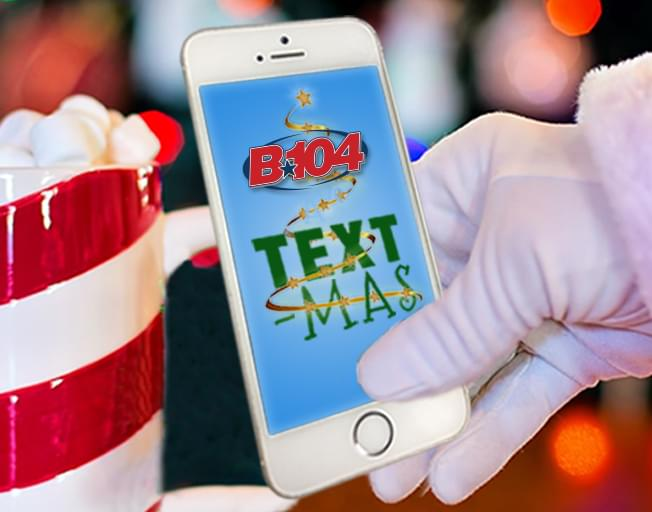 The B104 Textmas is Your Chance to WIN