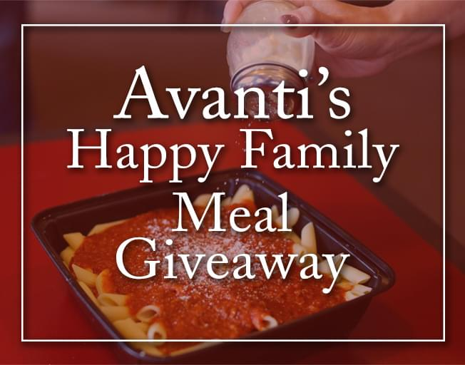 Win a Happy Family Meal from Avanti's with B104