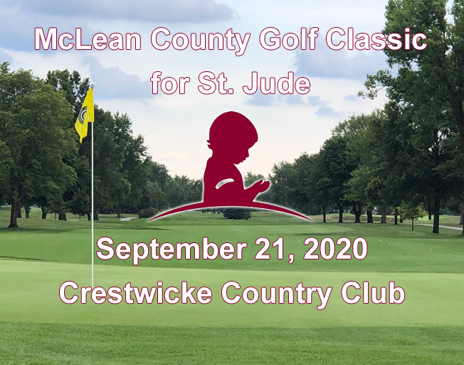 41st Annual McLean County Golf Classic for St. Jude Monday, September 21, 2020 at Crestwicke Country Club