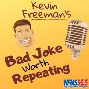 KEVIN'S BAD JOKE WORTH REPEATING