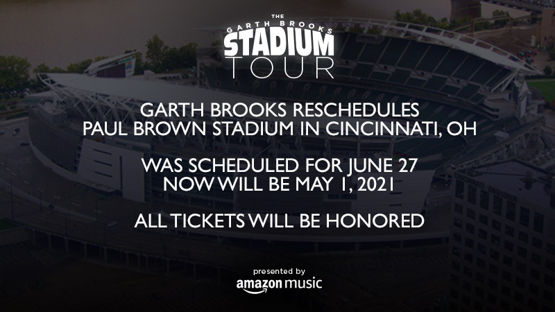 May 1 – Garth Brooks Stadium Tour – NEW DATE