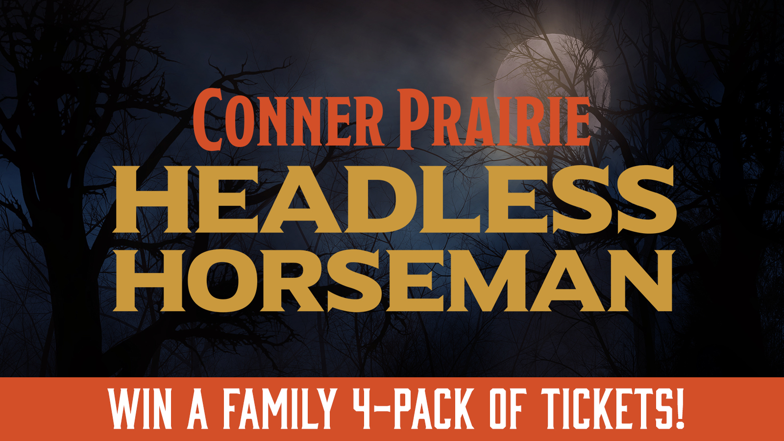 Enter Now To Win A 4-Pack Of Tickets To Conner Prairie