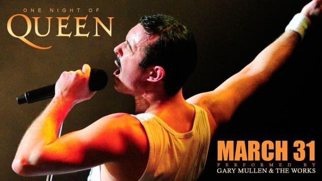 March 31 – One Night of Queen