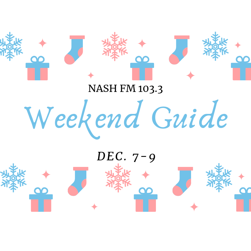 WEEKEND GUIDE: DECEMBER 7-9