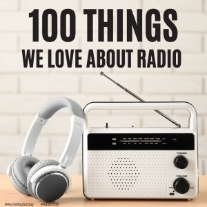 100 Things We Love About Radio!