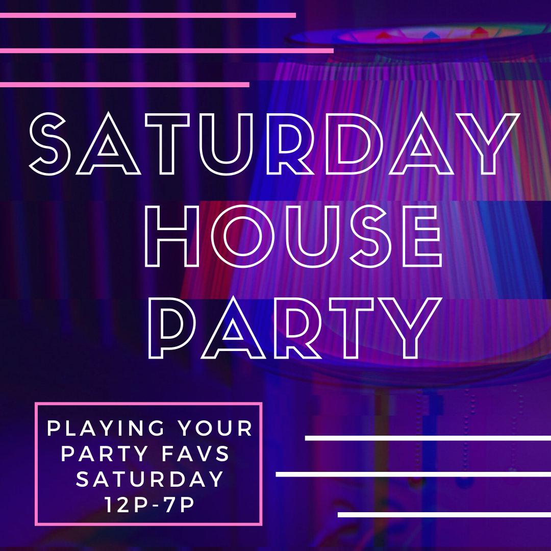 Saturday House Party