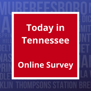 Today In Tennessee Survey