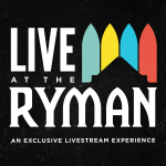 Live At The Ryman – Livestream Concert Series