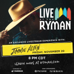Live at the Ryman with Jimmie Allen – November 20th!