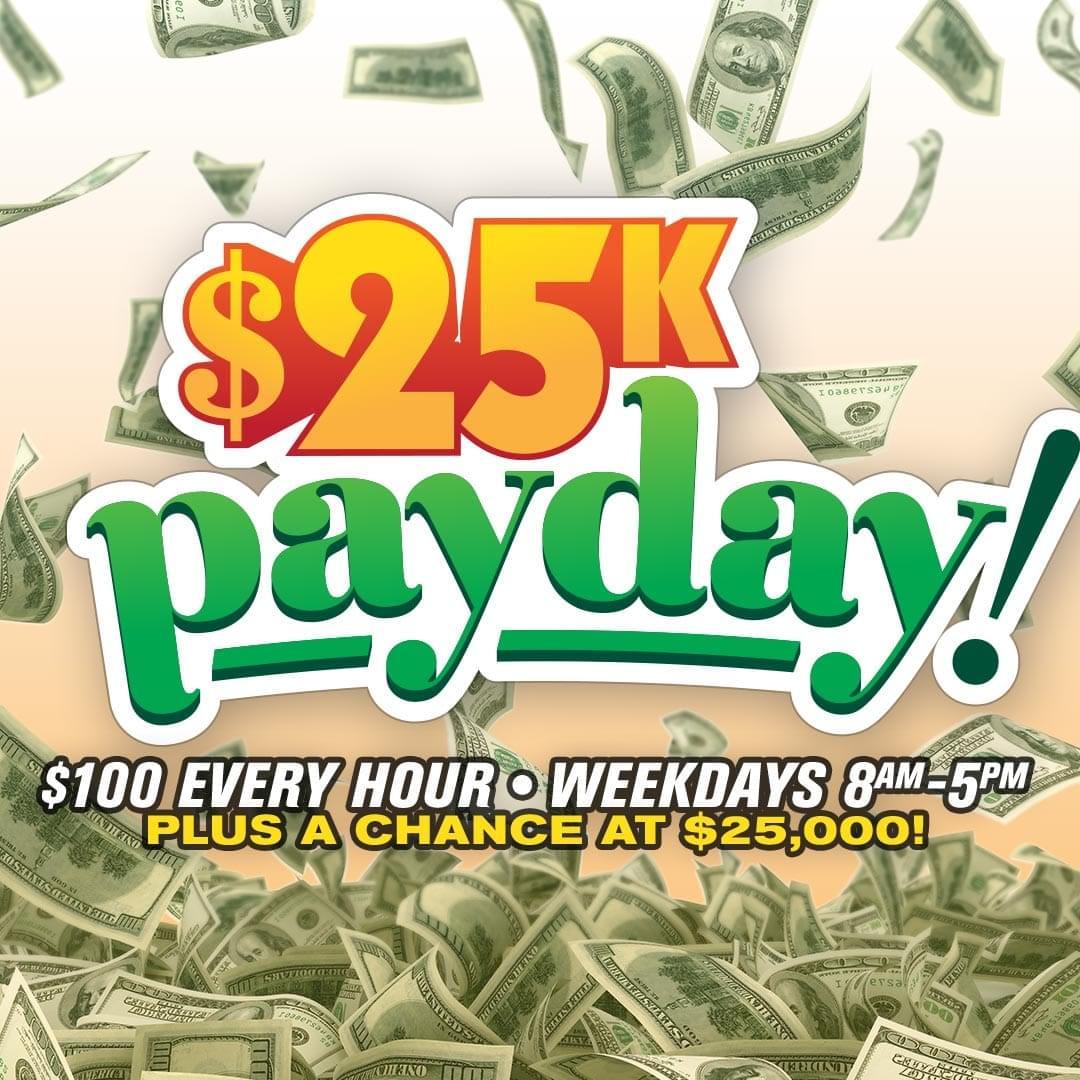 25K Payday!