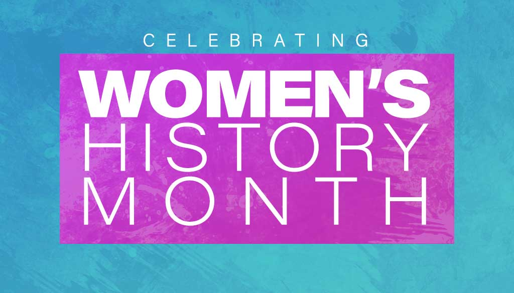Celebrating Womens History Month