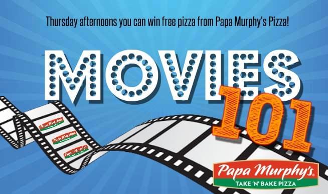MOVIES 101: Win Papa Murphy's Pizza