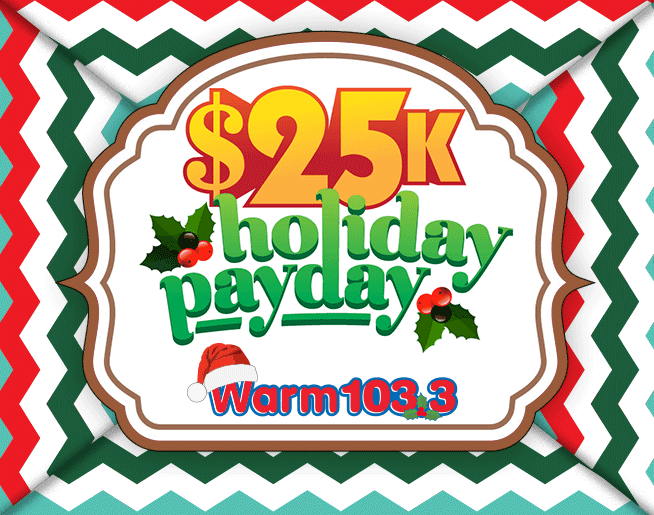 $25K Holiday Payday on WARM 103.3