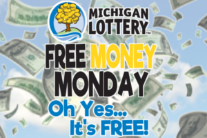 Free Money Monday from MY 96.1 and the Michigan Lottery
