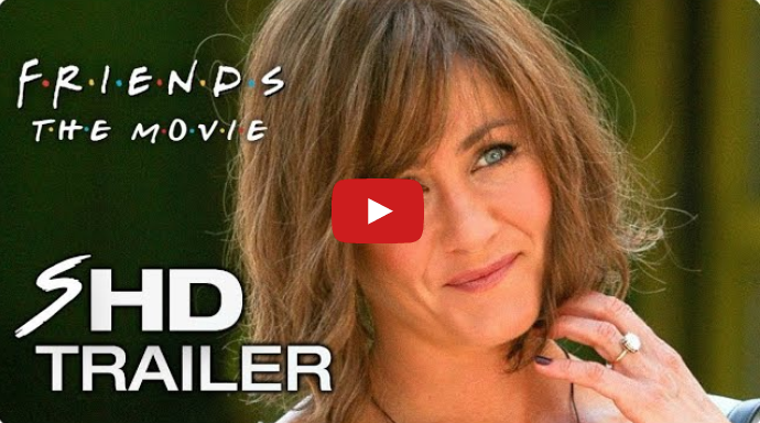 "There's A Fake ""Friends"" Movie Trailer Floating Around And It's Making People Emotional [[VIDEO]]"