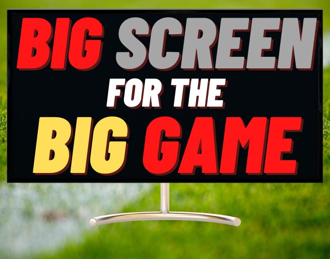 Big Screen For the Big Game