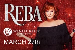 Reba at Wind Creek Event Center March 27th