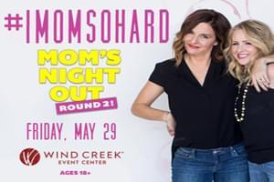 #IMOMSOHARD at Wind Creek Event Center July 24 (Rescheduled Date)