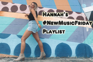Hannah's #NewMusicFriday Playlist