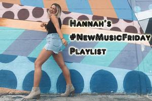 Hannah's #NewMusicFriday Playlist