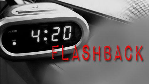 4:20 Flashback