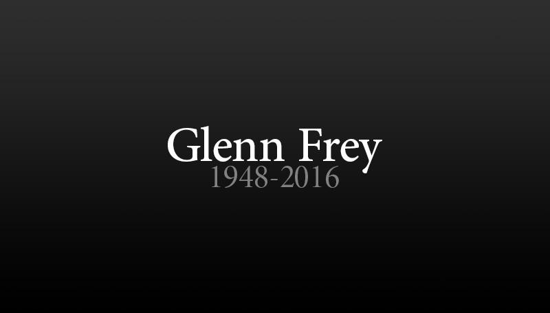 The Eagles' Glenn Frey has died
