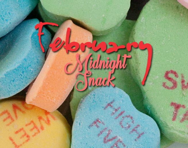 February Midnight Snack