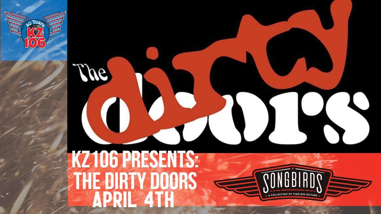 KZ106 Presents: The Dirty Doors, April 4th @ Songbirds
