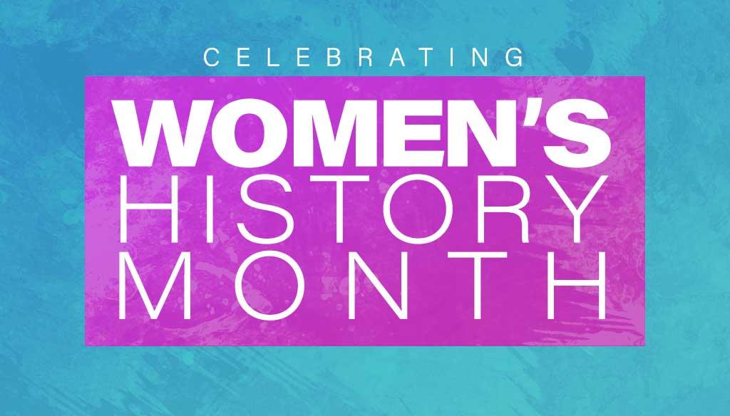 Celebrating Womens History Month