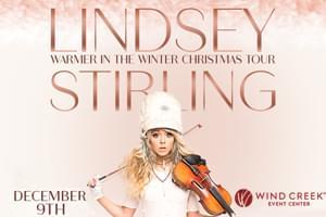 "100.7 LEV Welcomes Lindsey Stirling ""Warmer in the Winter Christmas"" to Wind Creek Event Center!"