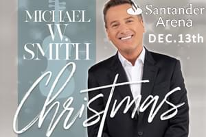 100.7 LEV Welcomes Michael W. Smith to Santander Arena!