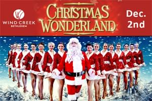 Christmas Wonderland Holiday Spectacular at Wind Creek Event Center Dec. 2nd!