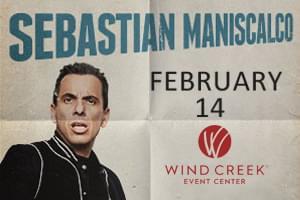 Sebastian Maniscalco at Wind Creek Event Center on Feb. 14th