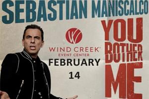 100.7 LEV Welcomes Sebastian Maniscalco to Wind Creek Event Center!