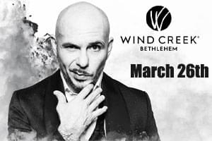 RESCHEDULED: Pitbull at Wind Creek Event Center March 25, 2021