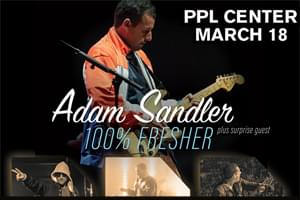 100.7 LEV Welcomes Adam Sandler & Friends to the PPL Center