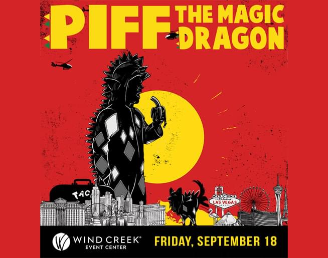 Piff the Magic Dragon at Wind Creek Event Center September 18th