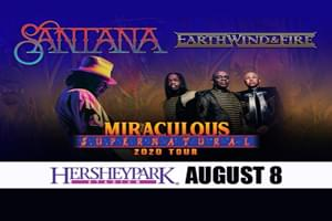 Santana and Earth, Wind & Fire: Miraculous Supernatural 2020 at Hershey Park Stadium August 8th