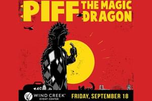 100.7 WLEV Welcomes Piff the Magic Dragon to Wind Creek Event Center September 18th