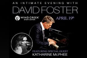 RESCHEDULED: David Foster at Wind Creek Event Center October 16, 2021