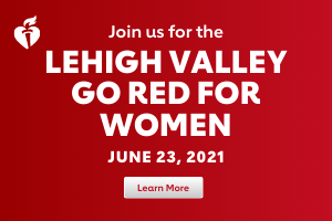 Lehigh Valley Go Red For Women June 23rd