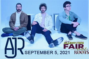 AJR at the Great Allentown Fair September 5, 2021