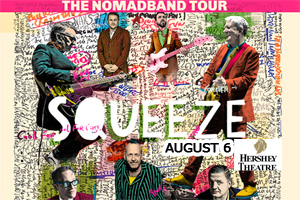 Squeeze at Hershey Theatre on August 6th