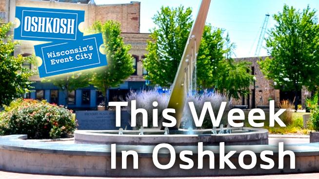 This week in Oshkosh…