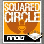 Squared Circle Radio Podcast and On-Demand Audio