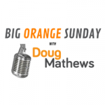 Big Orange Sunday Podcast and On-Demand Audio