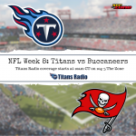 Titans vs Buccaneers: Game Day Info