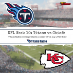 Titans vs Chiefs: Game Day Info