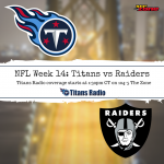 Titans at Raiders: Week 14 Primer