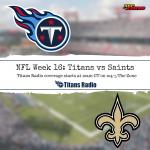 Titans vs. Saints: Week 16 Primer